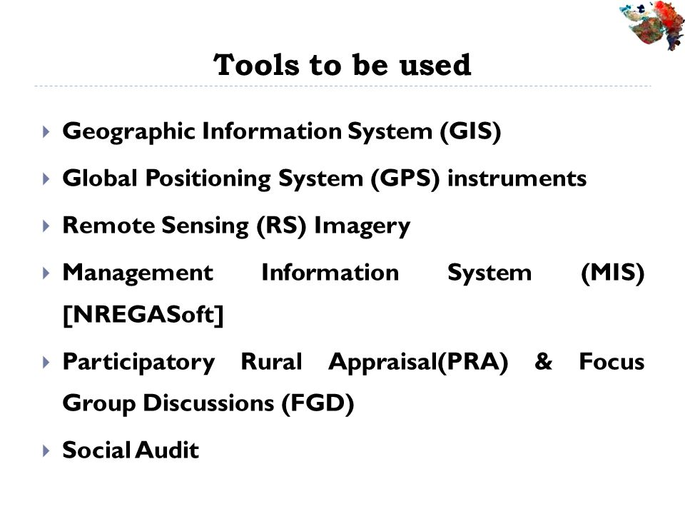 Tools to be used Geographic Information System (GIS)