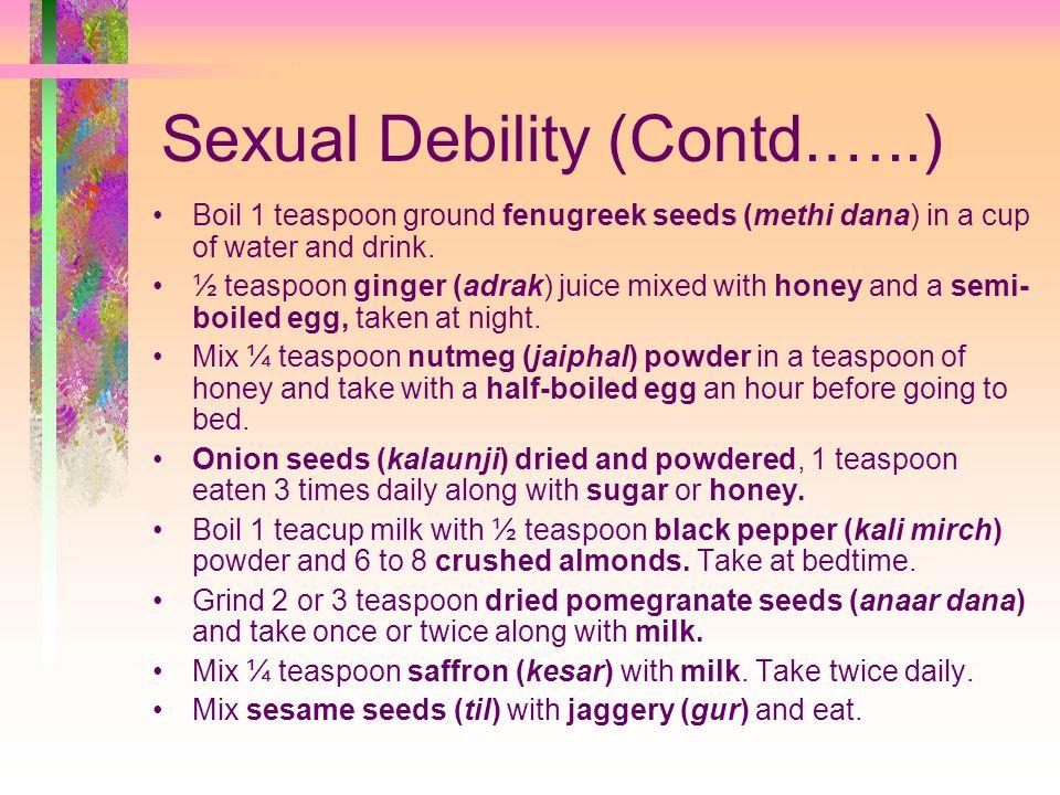Sexual Debility (Contd.…..)