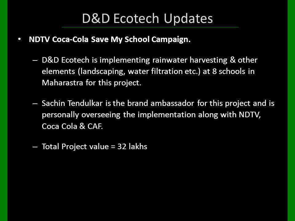 D&D Ecotech Updates NDTV Coca-Cola Save My School Campaign.