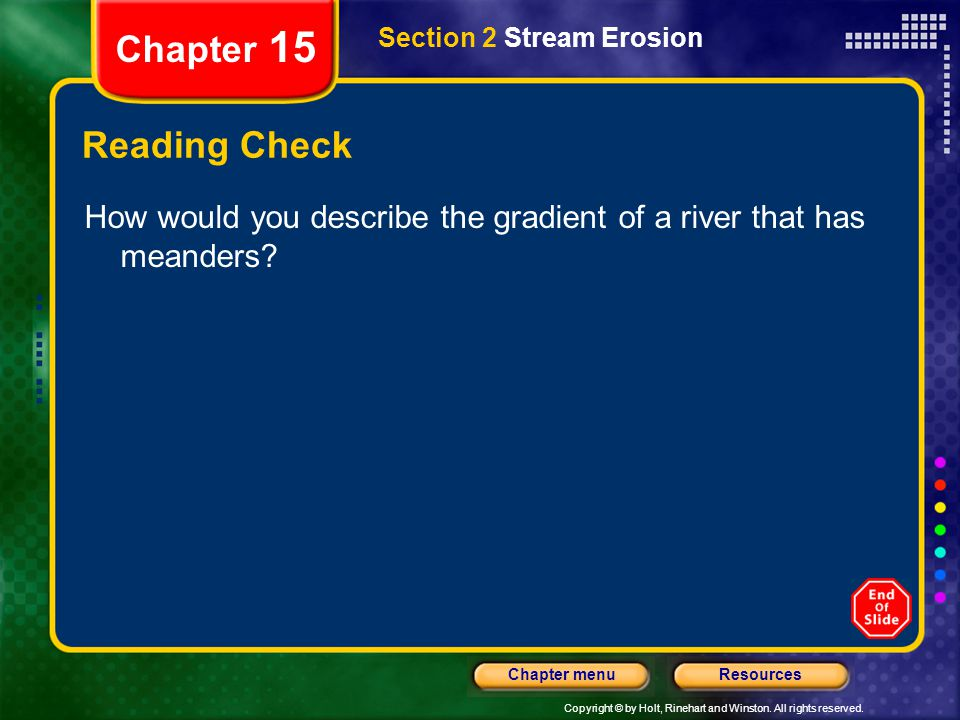 Chapter 15 Section 2 Stream Erosion. Reading Check.
