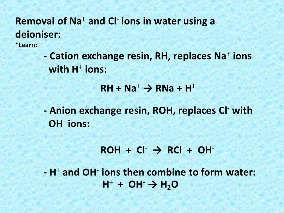 Removal of Na+ and Cl- ions in water using a deioniser: