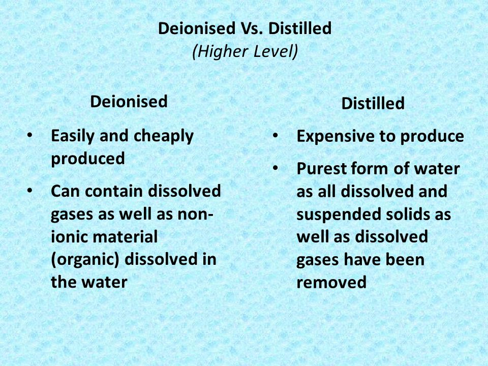 Deionised Vs. Distilled