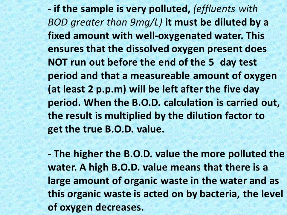 - if the sample is very polluted, (effluents with