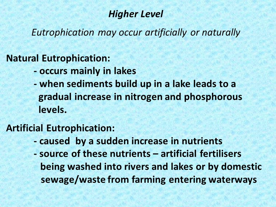 Eutrophication may occur artificially or naturally