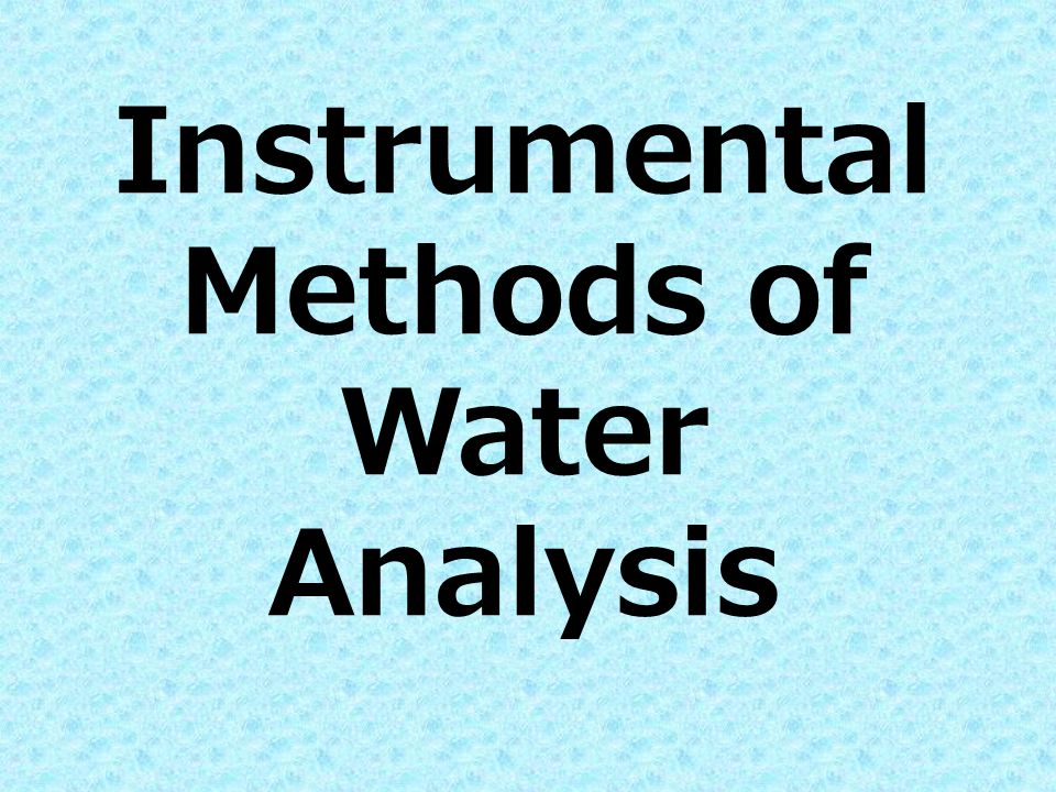Instrumental Methods of Water Analysis