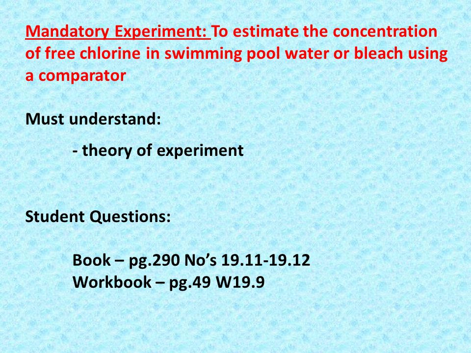 Mandatory Experiment: To estimate the concentration of free chlorine in swimming pool water or bleach using a comparator
