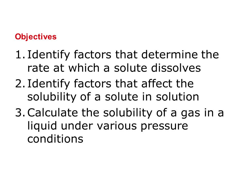 Identify factors that determine the rate at which a solute dissolves