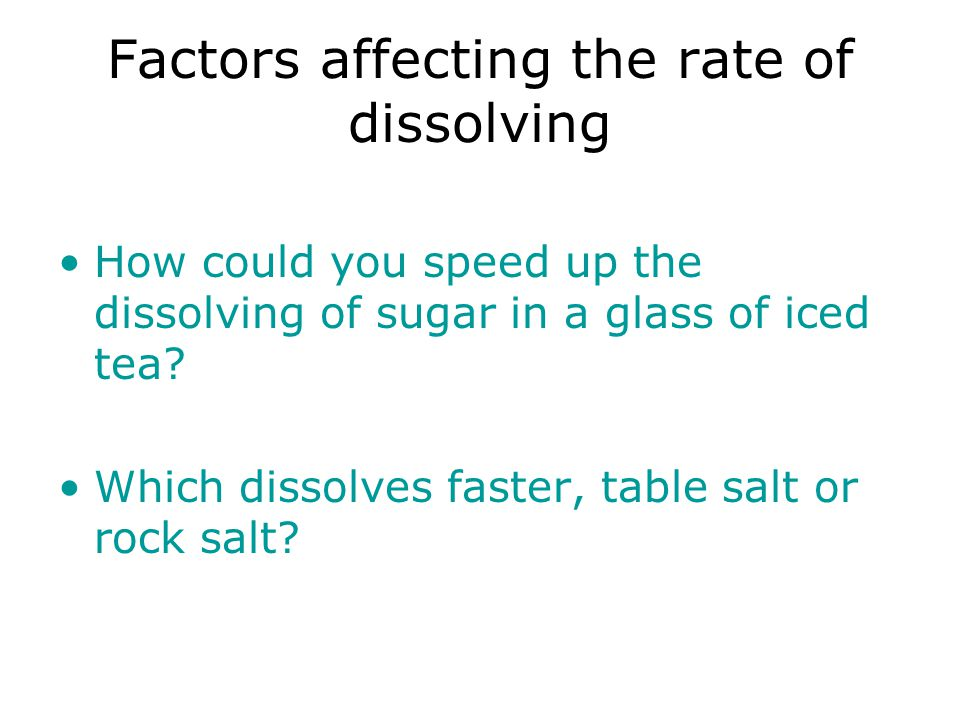Factors affecting the rate of dissolving