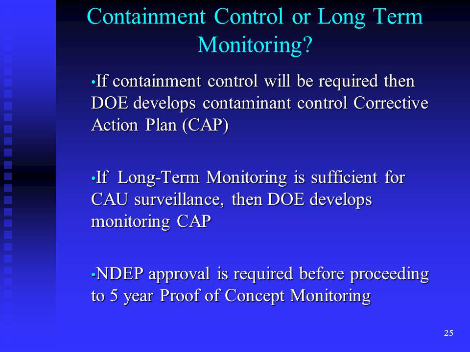 Containment Control or Long Term Monitoring