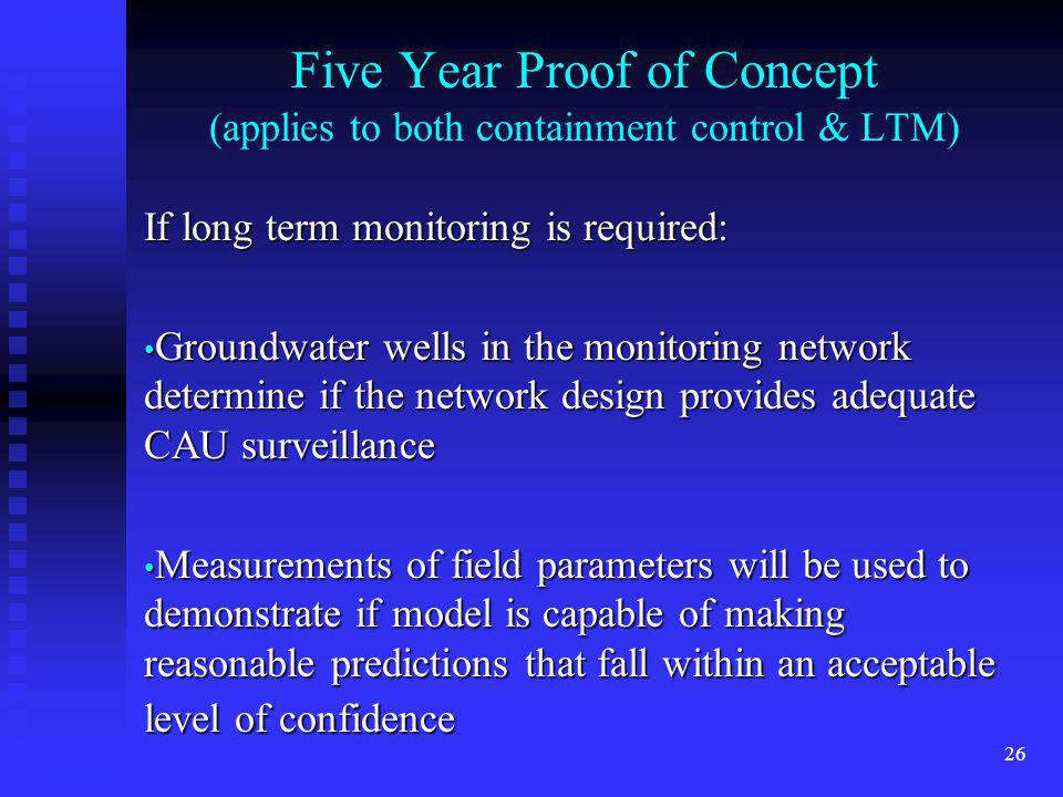 Five Year Proof of Concept (applies to both containment control & LTM)