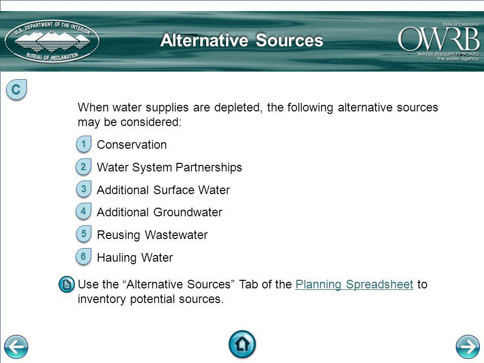 Alternative Sources C. When water supplies are depleted, the following alternative sources may be considered: