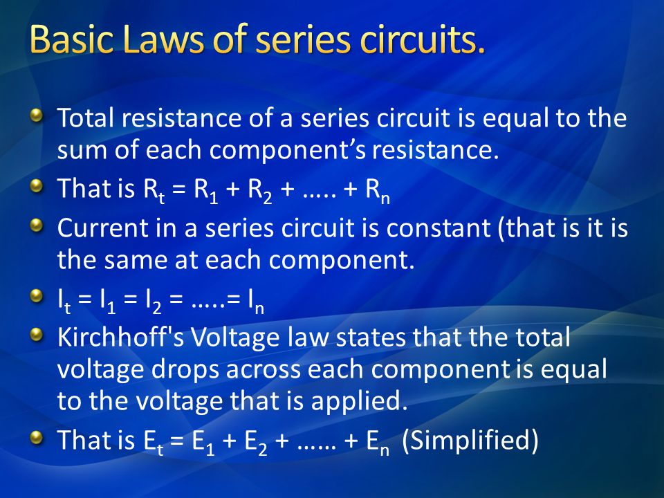Basic Laws of series circuits.