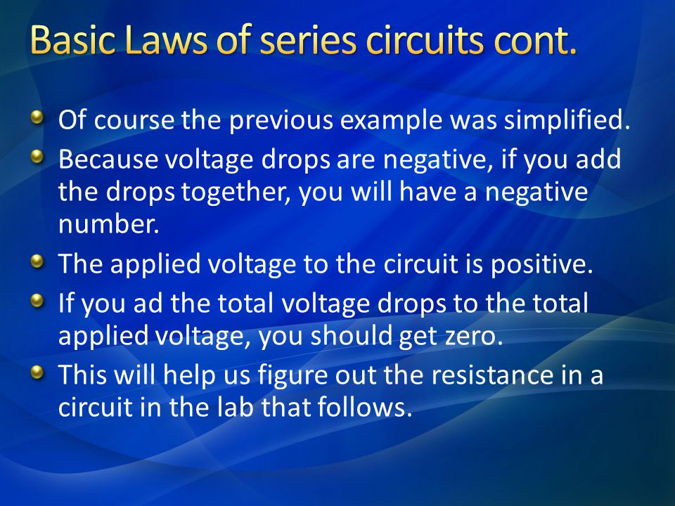 Basic Laws of series circuits cont.