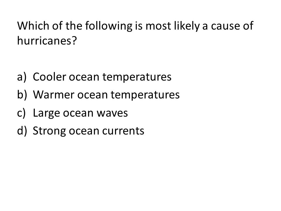Which of the following is most likely a cause of hurricanes