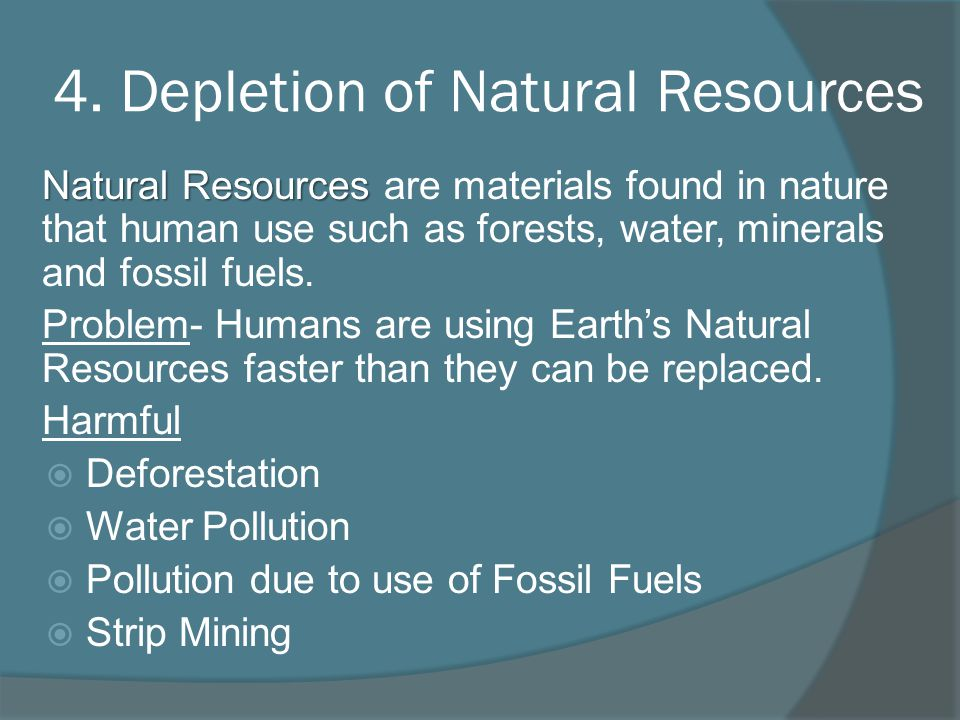 4. Depletion of Natural Resources