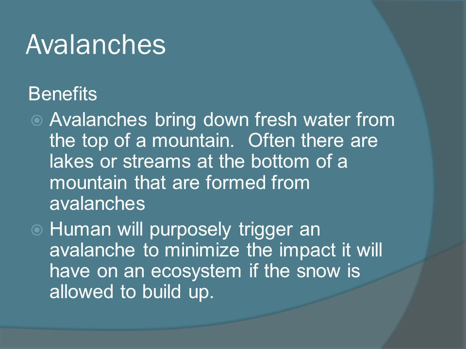 Avalanches Benefits.
