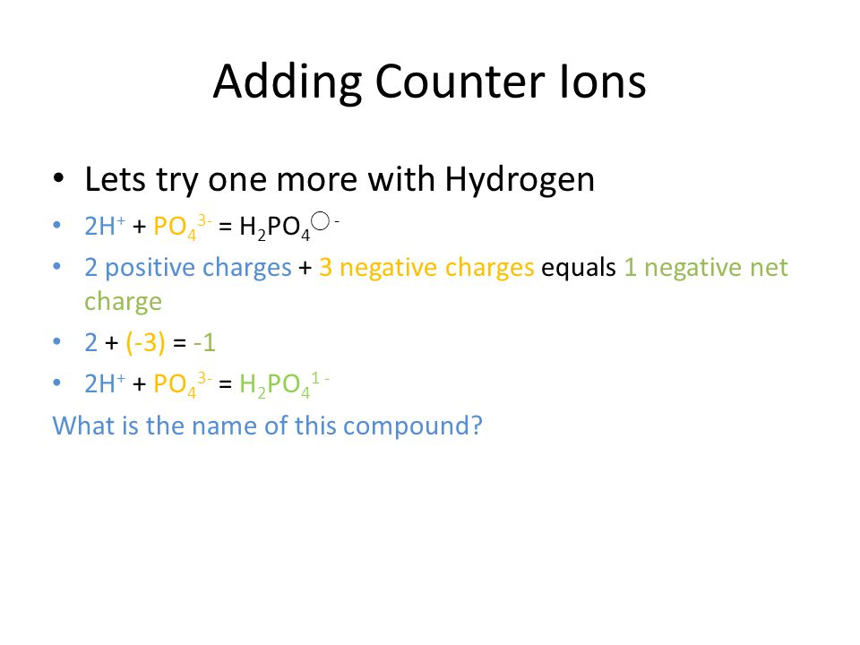 Adding Counter Ions Lets try one more with Hydrogen