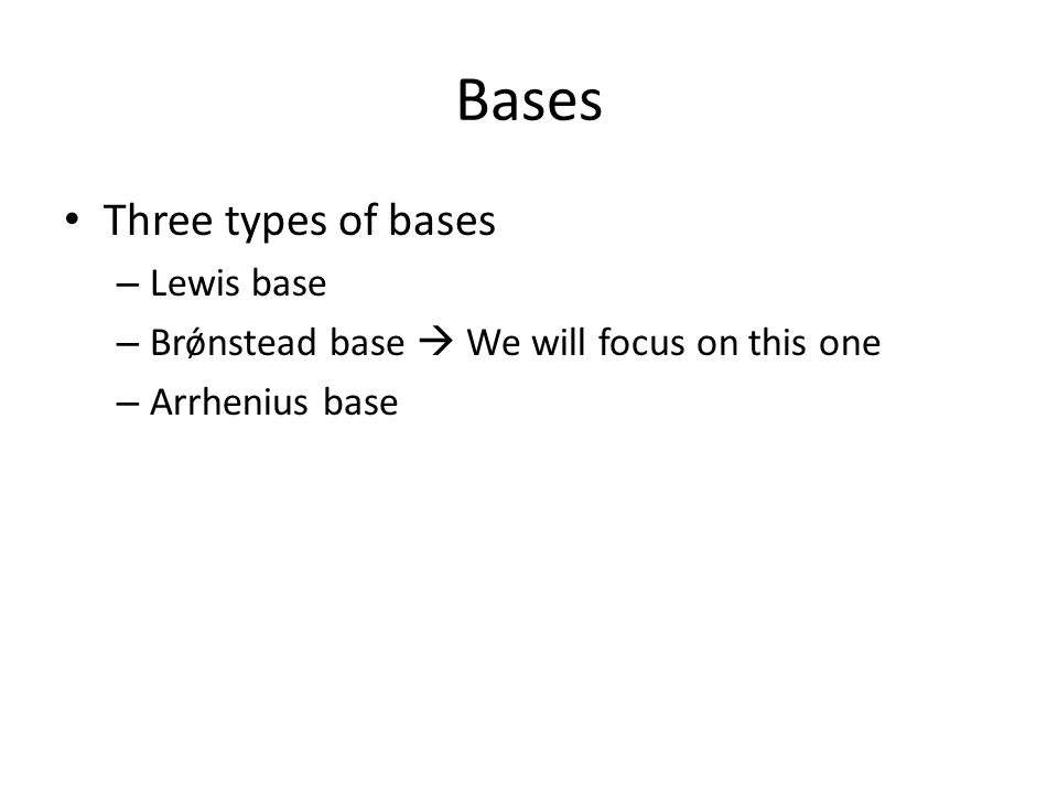 Bases Three types of bases Lewis base