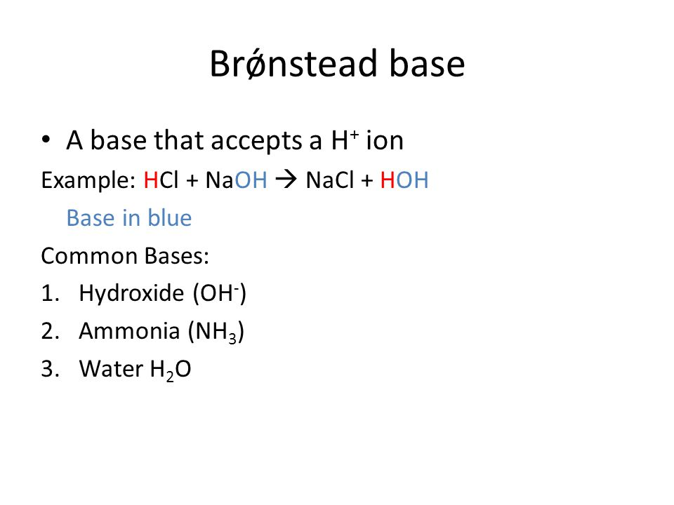 Brǿnstead base A base that accepts a H+ ion