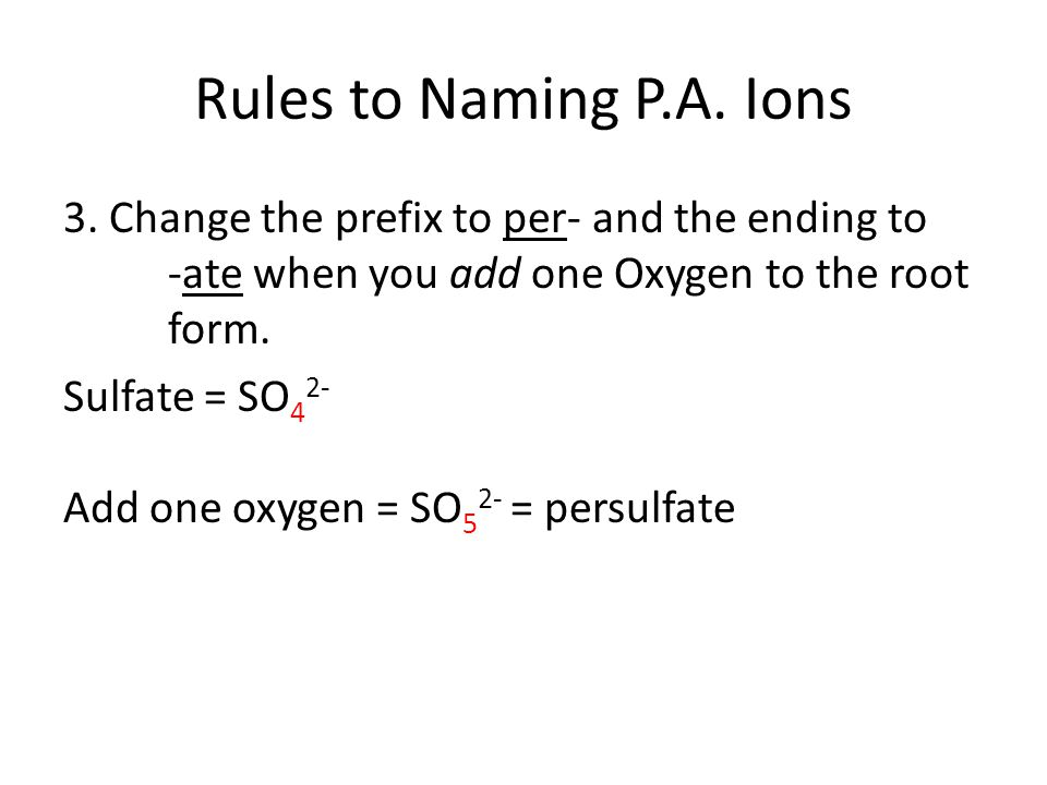 Rules to Naming P.A. Ions