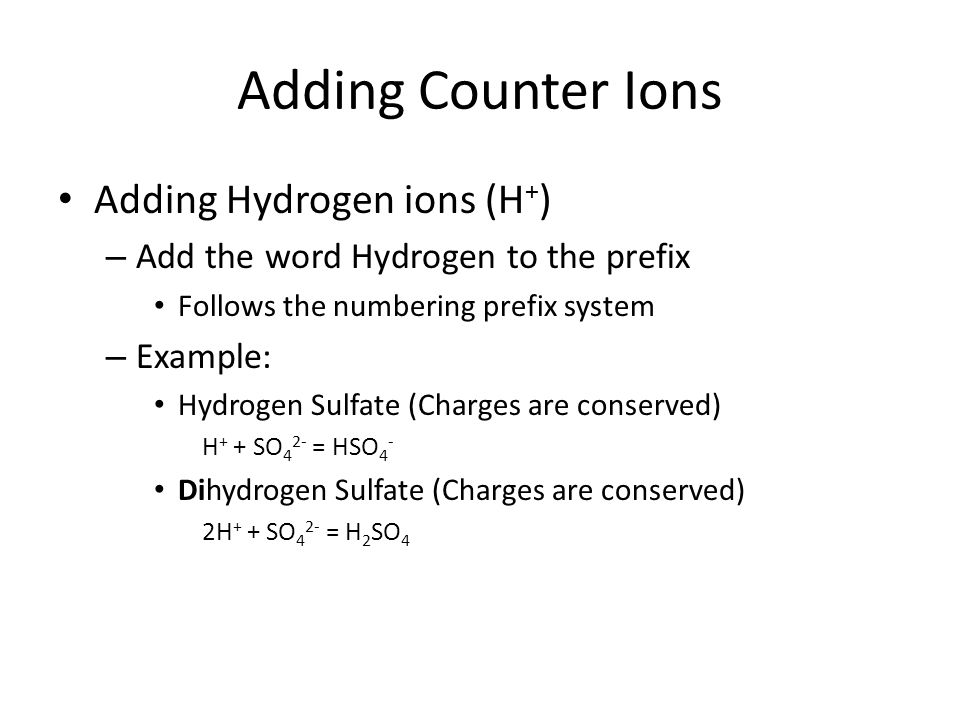 Adding Counter Ions Adding Hydrogen ions (H+)