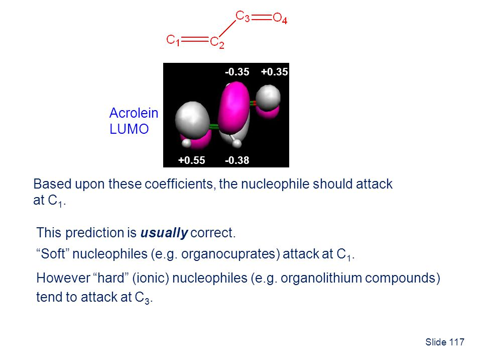 Based upon these coefficients, the nucleophile should attack at C1.