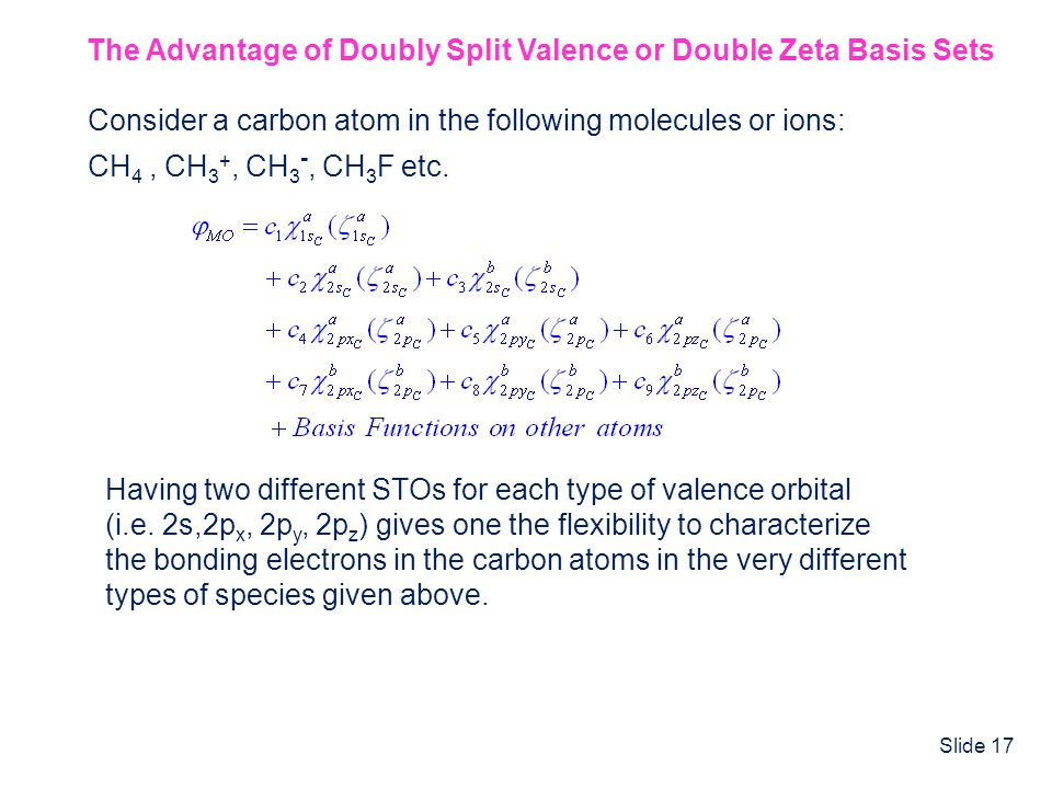 The Advantage of Doubly Split Valence or Double Zeta Basis Sets