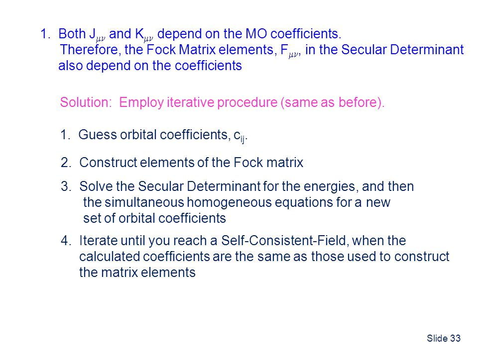 1. Both J and K depend on the MO coefficients.