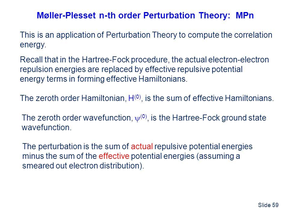 Møller-Plesset n-th order Perturbation Theory: MPn