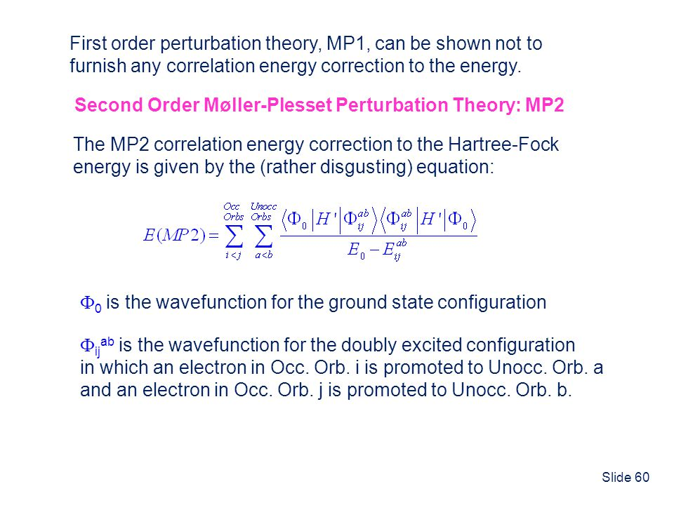 First order perturbation theory, MP1, can be shown not to