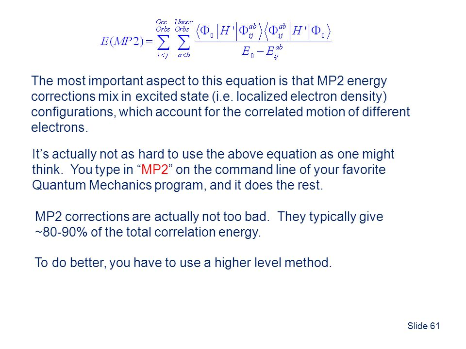 The most important aspect to this equation is that MP2 energy