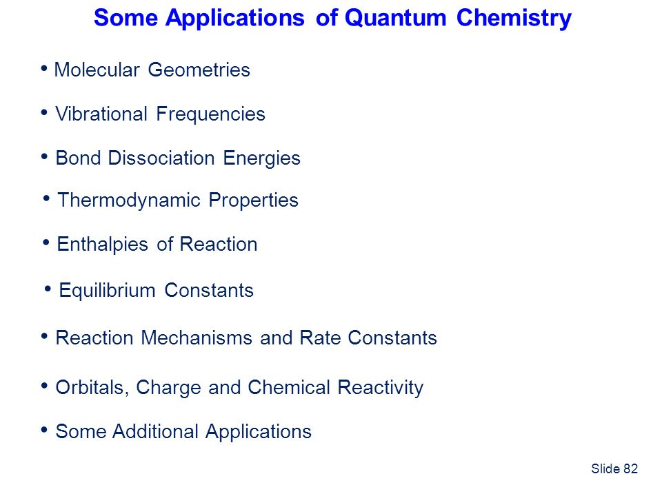 Some Applications of Quantum Chemistry