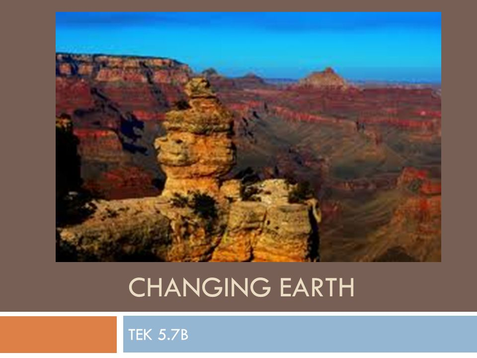 Changing Earth TEK 5.7B