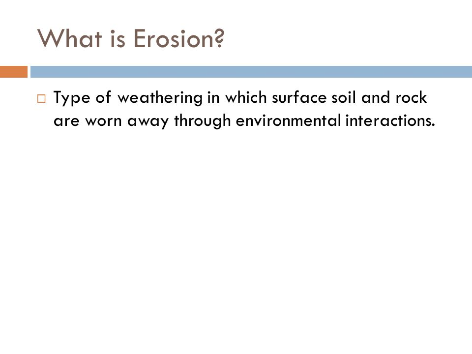 What is Erosion.