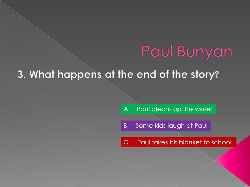 3. What happens at the end of the story