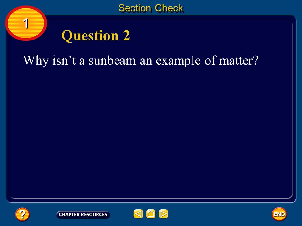 Section Check 1 Question 2 Why isn't a sunbeam an example of matter