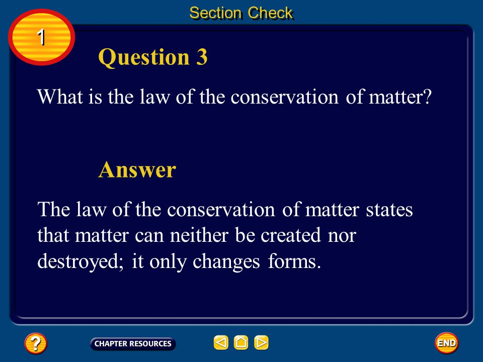 Question 3 Answer 1 What is the law of the conservation of matter