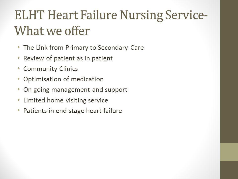 ELHT Heart Failure Nursing Service- What we offer