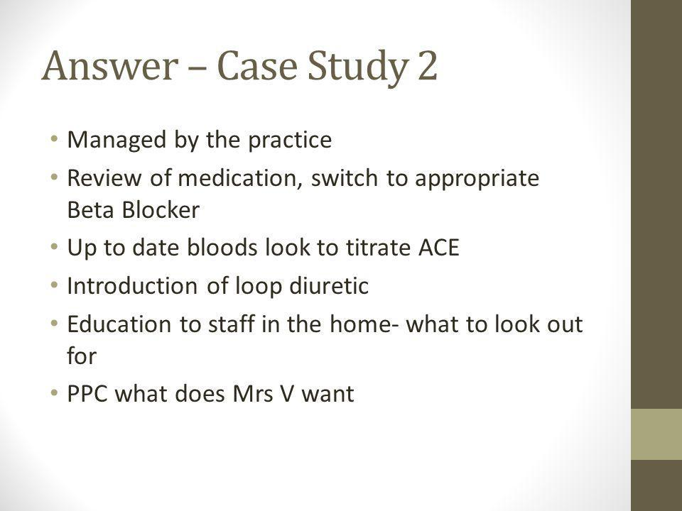 Answer – Case Study 2 Managed by the practice