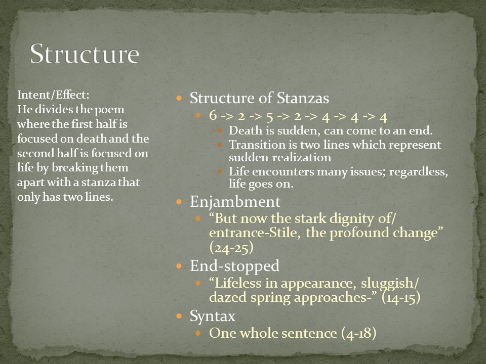 Structure Structure of Stanzas Enjambment End-stopped Syntax