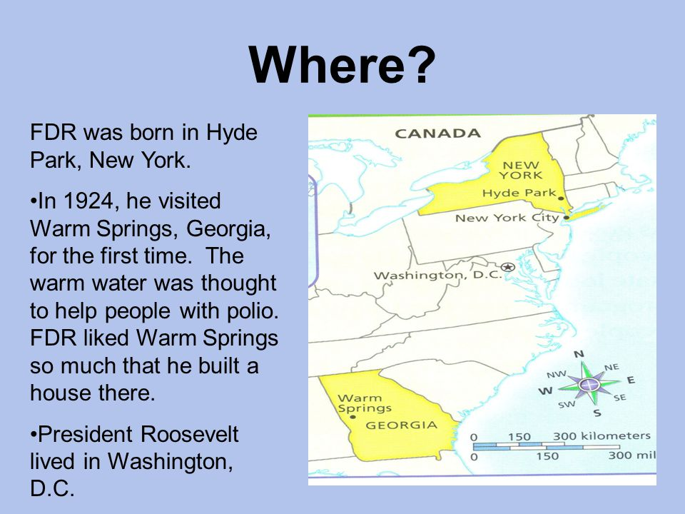 Where FDR was born in Hyde Park, New York.