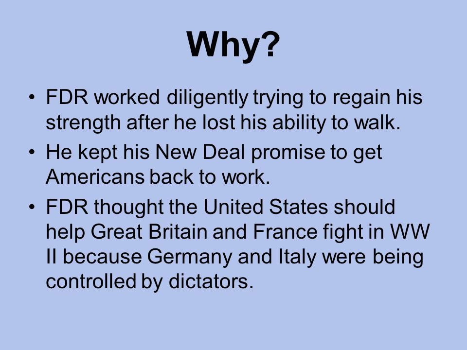 Why FDR worked diligently trying to regain his strength after he lost his ability to walk.
