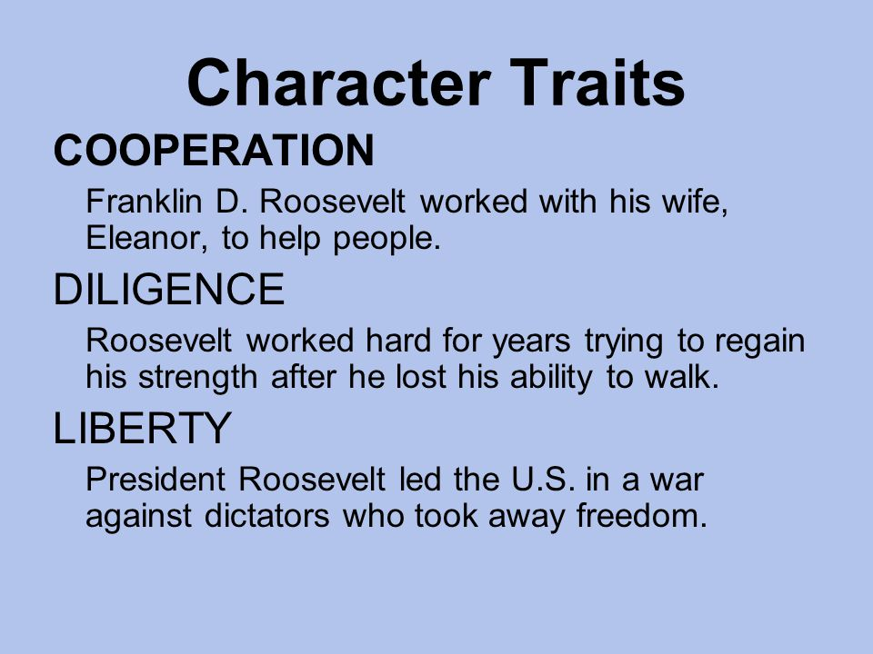 Character Traits COOPERATION DILIGENCE LIBERTY