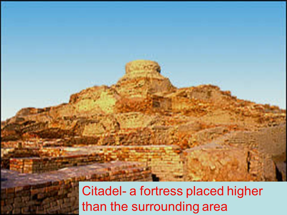 Citadel- a fortress placed higher than the surrounding area