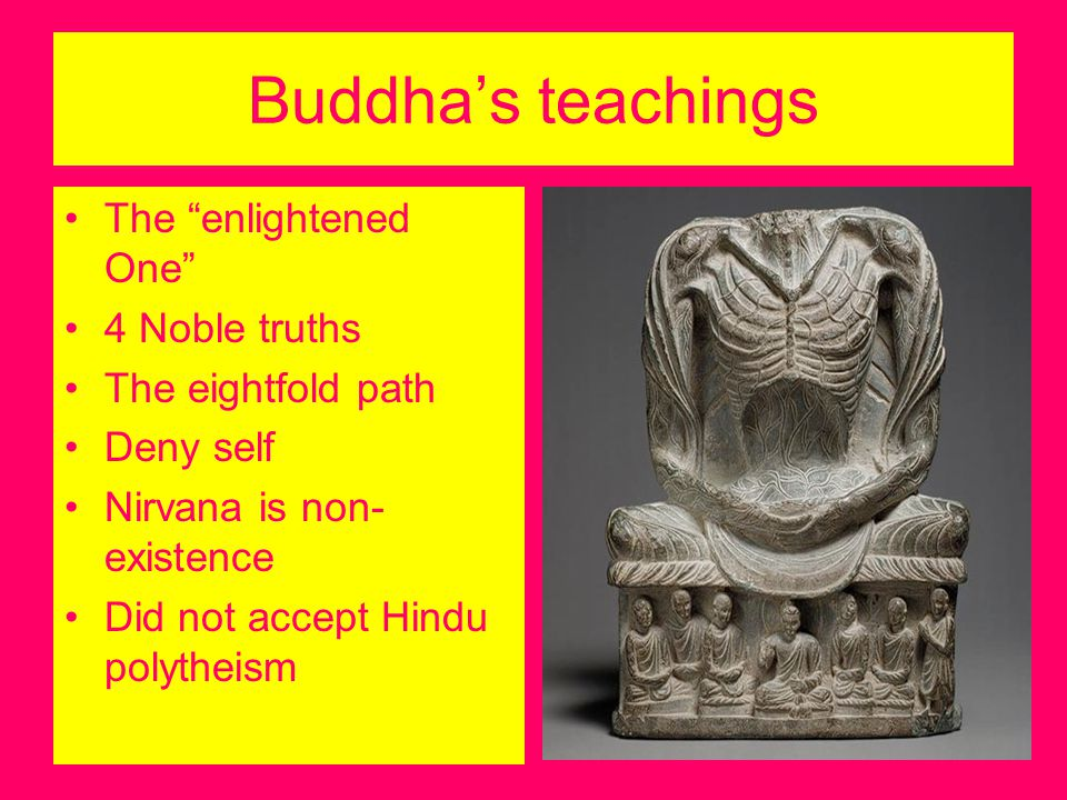Buddha's teachings The enlightened One 4 Noble truths