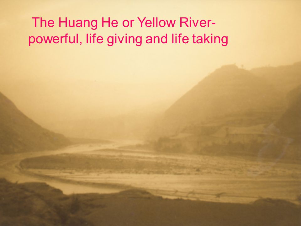 The Huang He or Yellow River-