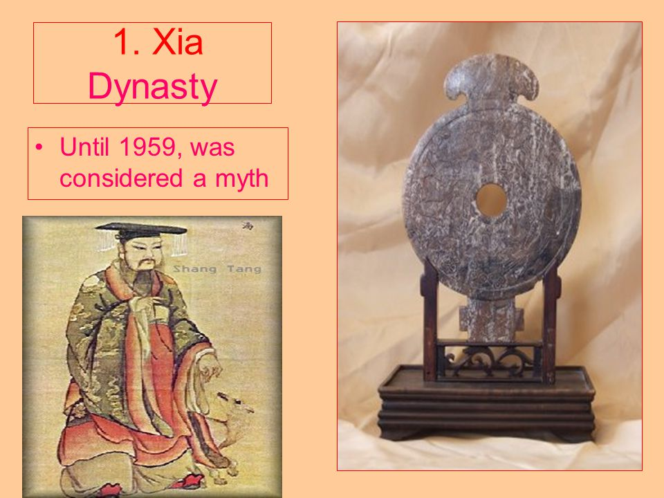 1. Xia Dynasty Until 1959, was considered a myth