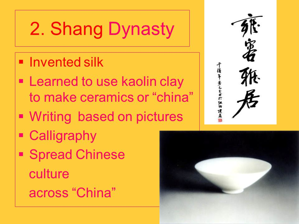 2. Shang Dynasty Invented silk