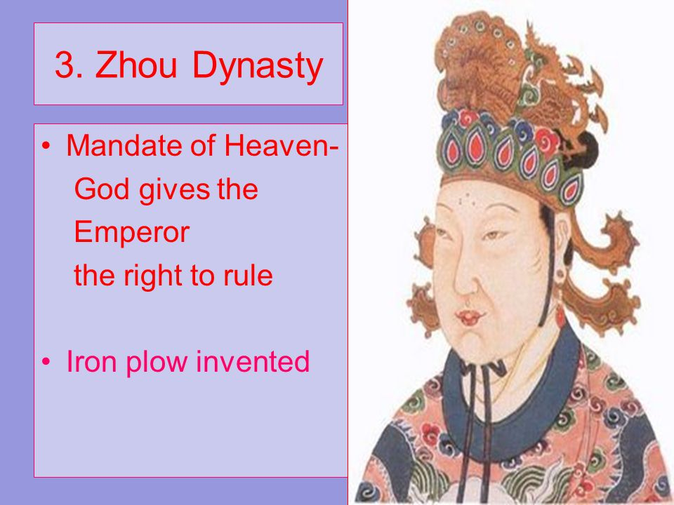 3. Zhou Dynasty Mandate of Heaven- God gives the Emperor