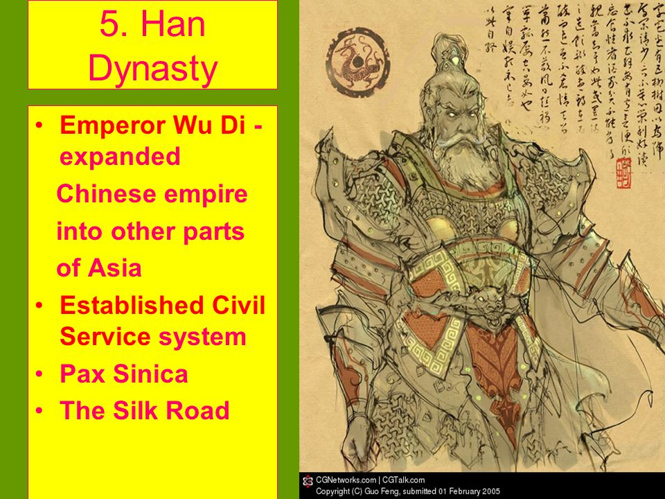 5. Han Dynasty Emperor Wu Di - expanded Chinese empire